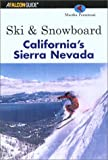 Ski & Snowboard California s Sierra Nevada (Ski and Snowboard America Series)