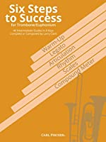 Six Steps to Succes - Trombone: 40 Intermediate Studies in 8 Keys