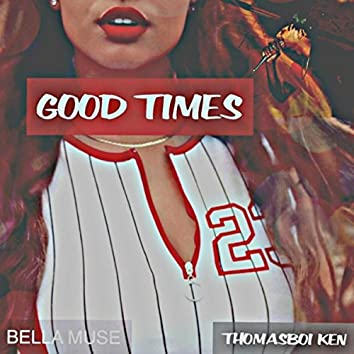 Good Times (feat. Bella Muse)
