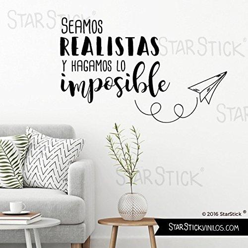 StarStick - Seamos realistas y hagamos lo imposible - Vinilos decorativos citas y frases célebres - T2 - Mediano