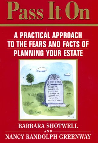 Download Pass It On : A Practical Approach To The Fears And Facts Of Planning Your Estate 