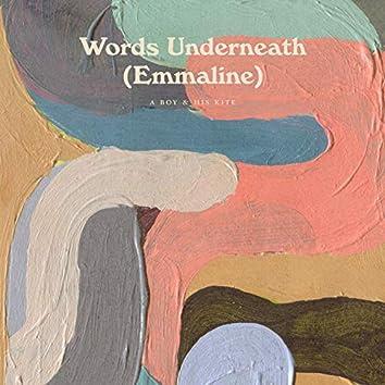 Words Underneath (Emmaline)