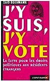 J'y suis, j'y vote - La lutte pour les droits politiques aux résidents étrangers