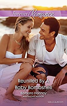 Reunited By A Baby Bombshell by [Barbara Hannay]
