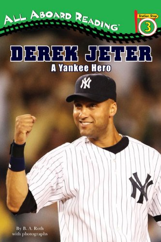 Derek Jeter: A Yankee Hero (All Aboard Reading)