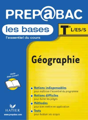 Prépabac, les bases : Géographie, terminale L, ES, S