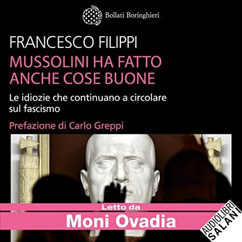 Mussolini ha fatto anche cose buone copertina