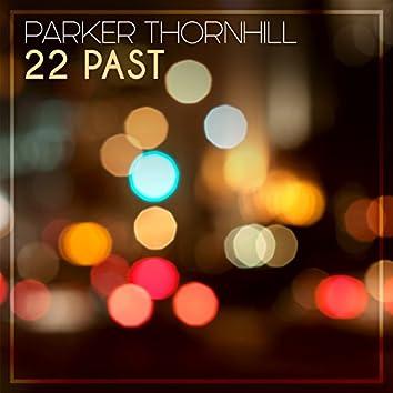 22 Past