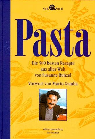 Pasta: Die 500 besten Rezepte aus aller Welt (Edition Spangenberg bei Droemer Knaur)