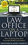 Law Office on a Laptop, Second Edition: How to Set Up Your Own Successful Mobile Law Practice