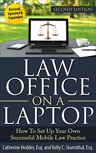 Law Office on a Laptop, Second Edition: How to Set Up Your Own Successful Mobile Law Practice (English Edition)