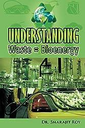 Understanding Waste = Bioenergy