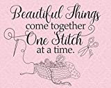 Beautiful Things Come Together - 11x14 Unframed Art Print - Great Craft Room Decor and Gift for Quilters, Seamstresses, Tailors and Sewing Addicts Under $15