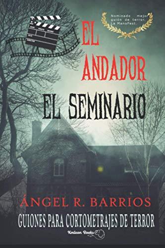 EL ANDADOR   EL SEMINARIO: Guiones para cortometrajes. Cine de terror.