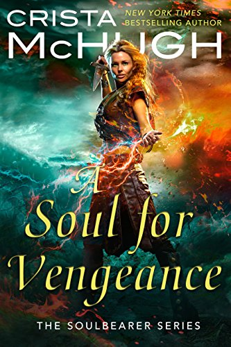 A Soul For Vengeance (The Soulbearer Trilogy Book 3) (English Edition)