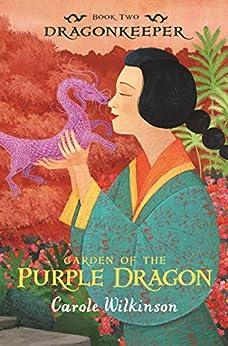 Dragonkeeper 2: Garden of the Purple Dragon by [Carole Wilkinson]