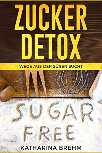 Zucker Detox: Wege aus der süßen Sucht