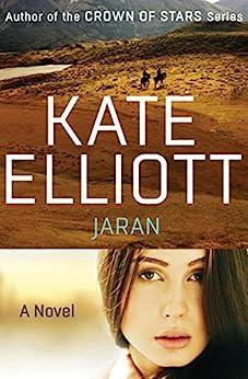 Jaran (The Novels of the Jaran Book 1) by [Kate Elliott]