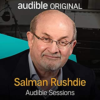 Salman Rushdie     Audible Sessions: FREE Exclusive Interview              By:                                                                                                                                 Robin Morgan                               Narrated by:                                                                                                                                 Salman Rushdie                      Length: 30 mins     22 ratings     Overall 4.5