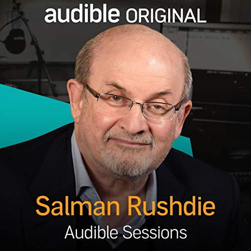 Salman Rushdie     Audible Sessions: FREE Exclusive Interview              By:                                                                                                                                 Robin Morgan                               Narrated by:                                                                                                                                 Salman Rushdie                      Length: 30 mins     49 ratings     Overall 4.3