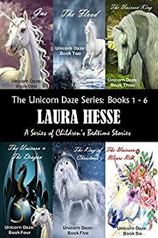 The Unicorn Daze Series: Books 1 - 6: A Series of Children's Bedtime Stories by [Laura Hesse]