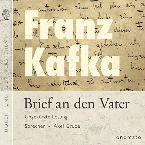 Brief an den Vater                   著者:                                                                                                                                 Franz Kafka,                                                                                        Axel Grube                               ナレーター:                                                                                                                                 Axel Grube                      再生時間: 2 時間  27 分     レビューはまだありません。     総合評価 0.0
