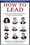 How to Lead: Wisdom from the World's Greatest...