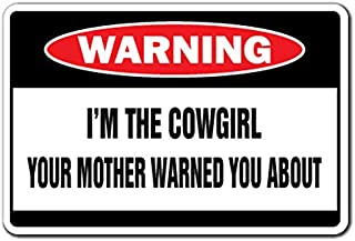 I'm The Cowgirl Warning Sign | Indoor/Outdoor | Funny Home Décor For Garages, Living Rooms, Bedroom, Offices | Signmission Hat Gag Gift Rodeo Ranch Horse Bronco Sign Wall Plaque Decoration