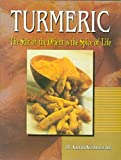 Turmeric: The Salt of the Orient is the Spice of Life
