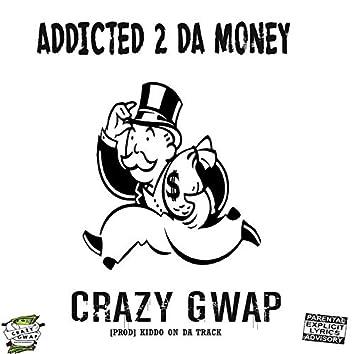 Addicted 2 Da Money