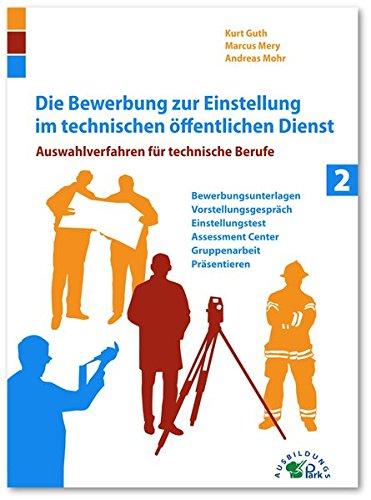 Die Bewerbung zur Einstellung im technischen öffentlichen Dienst: Auswahlverfahren für technische Berufe
