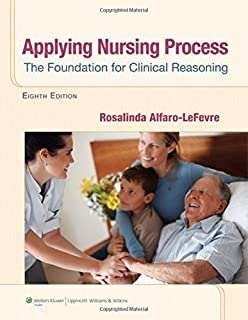 By Rosalinda Alfaro-LeFevre - Applying Nursing Process: The Foundation for Clinical Reasoning (8th Revised edition) (12.2.2012)