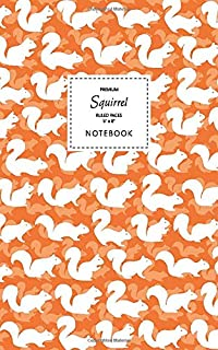Squirrel Notebook - Ruled Pages - 5x8 - Premium: (Autumn Orange Edition) Fun notebook 96 ruled/lined pages (5x8 inches / 1...