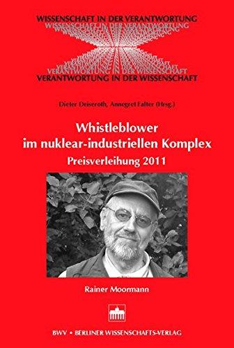 Whistleblowing im nuklear-industriellen Komplex: Preisverleihung 2011 - Dr. Rainer Moormann (Wissenschaft in der Verantwortung)