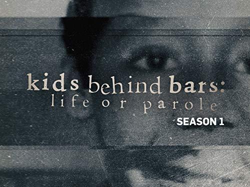 Kids Behind Bars: Life Or Parole S1
