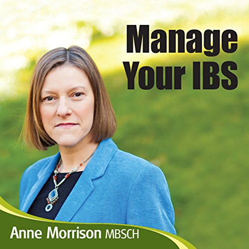 Manage Your IBS     Feel More in Control of Your IBS Instead of Your IBS Controlling You              By:                                                                                                                                 Anne Morrison MBSCH                               Narrated by:                                                                                                                                 Anne Morrison MBSCH                      Length: 1 hr and 15 mins     2 ratings     Overall 4.0