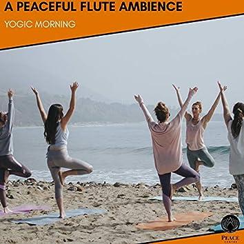 A Peaceful Flute Ambience - Yogic Morning