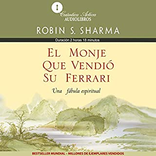 El Monje que Vendió su Ferrari     Una Fábula Espiritual [The Monk Who Sold His Ferrari]              By:                                                                                                                                 Robin S. Sharma                               Narrated by:                                                                                                                                 Eugenio Castillo Lozano                      Length: 2 hrs and 18 mins     169 ratings     Overall 4.5
