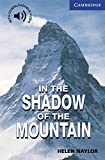 In the Shadow of the Mountain Level 5: Level 5 [Lingua inglese]