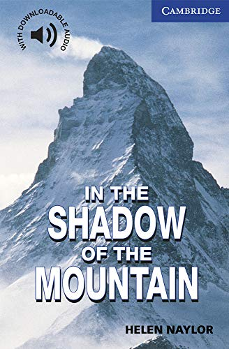 In the Shadow of the Mountain. Level 5 Upper Intermediate. B2. Cambridge English Readers.