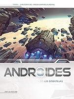 Androïdes T06 - Les Déserteurs de Christophe Bec