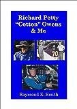 Richard Petty, 'Cotton' Owens & Me