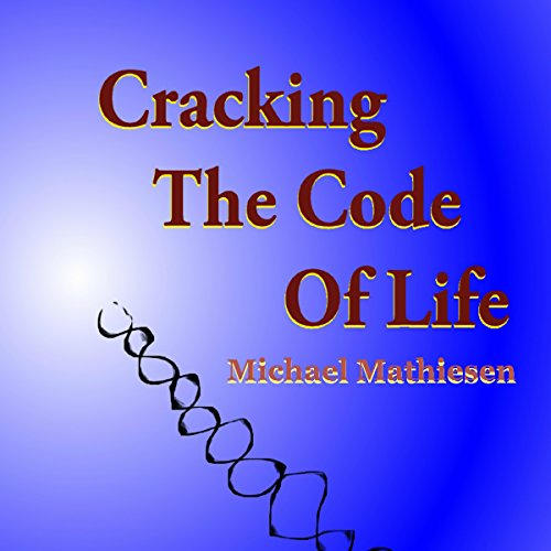 Cracking the Code of Life audiobook cover art