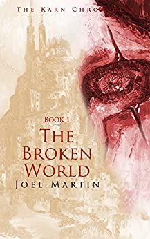 The Broken World (The Karn Chronicles Book 1) by [Joel Martin, Remy Gomez]