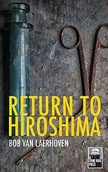 Return to Hiroshima by [Bob Van Laerhoven]