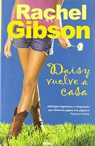 DAISY VUELVE A CASA par Rachel Gibson