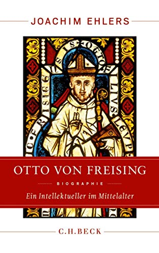 Otto von Freising: Ein Intellektueller im Mittelalter