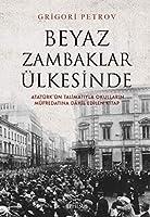 Beyaz Zambaklar Ülkesinde; Atatürk'ün Talimatiyla Okullarin Müfredatina Dahil Edilen Kitap
