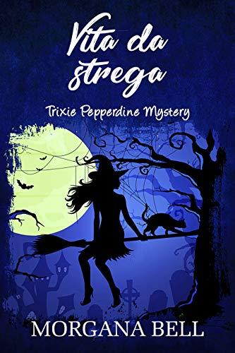 Vita da strega: Trixie Pepperdine Mystery
