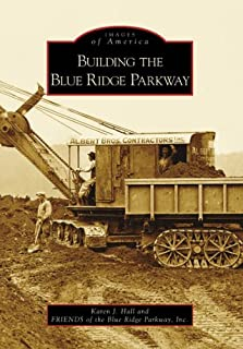 Building the Blue Ridge Parkway (NC) (Images of America)